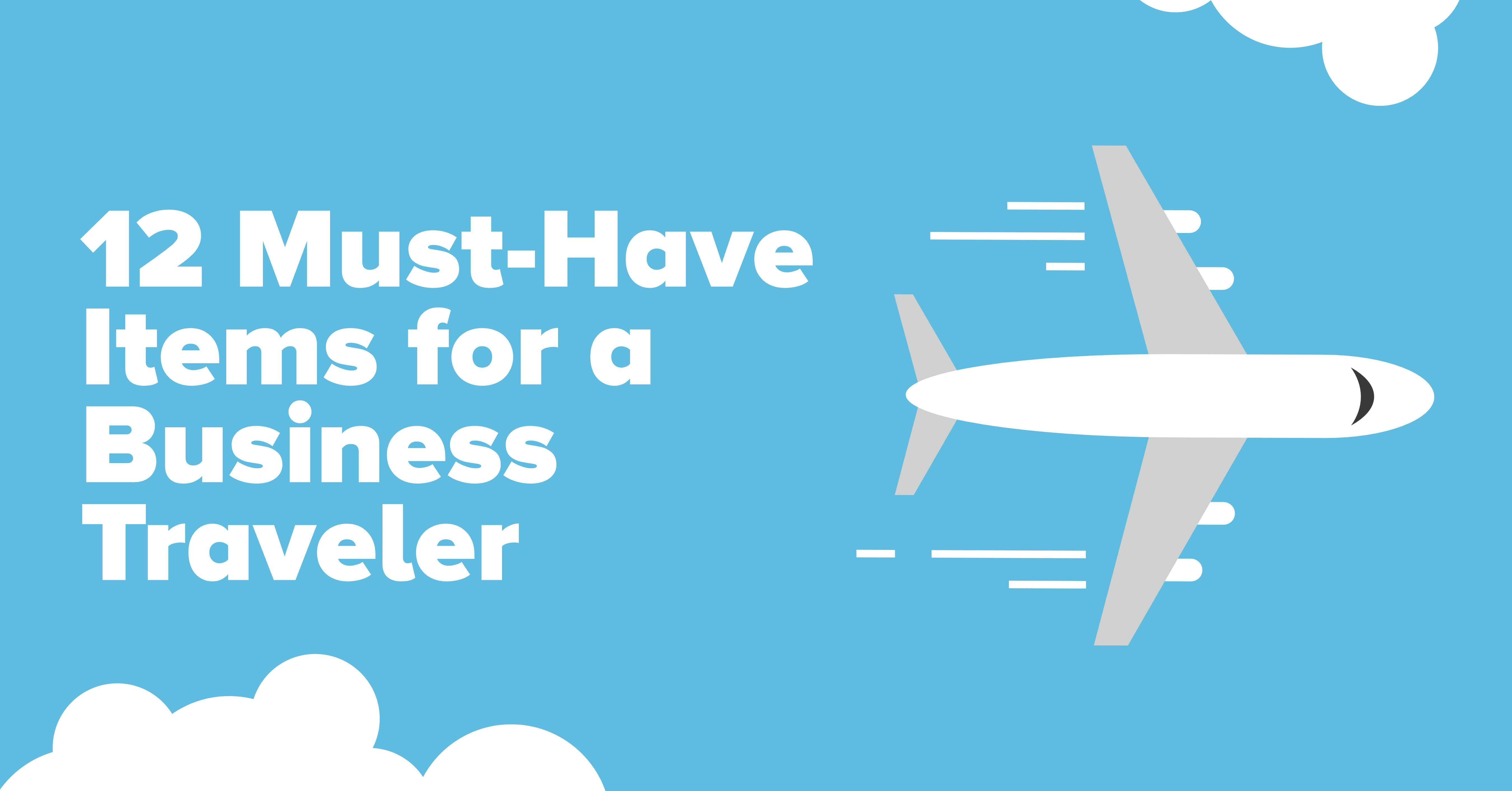 Must Have Items for the Business Traveler